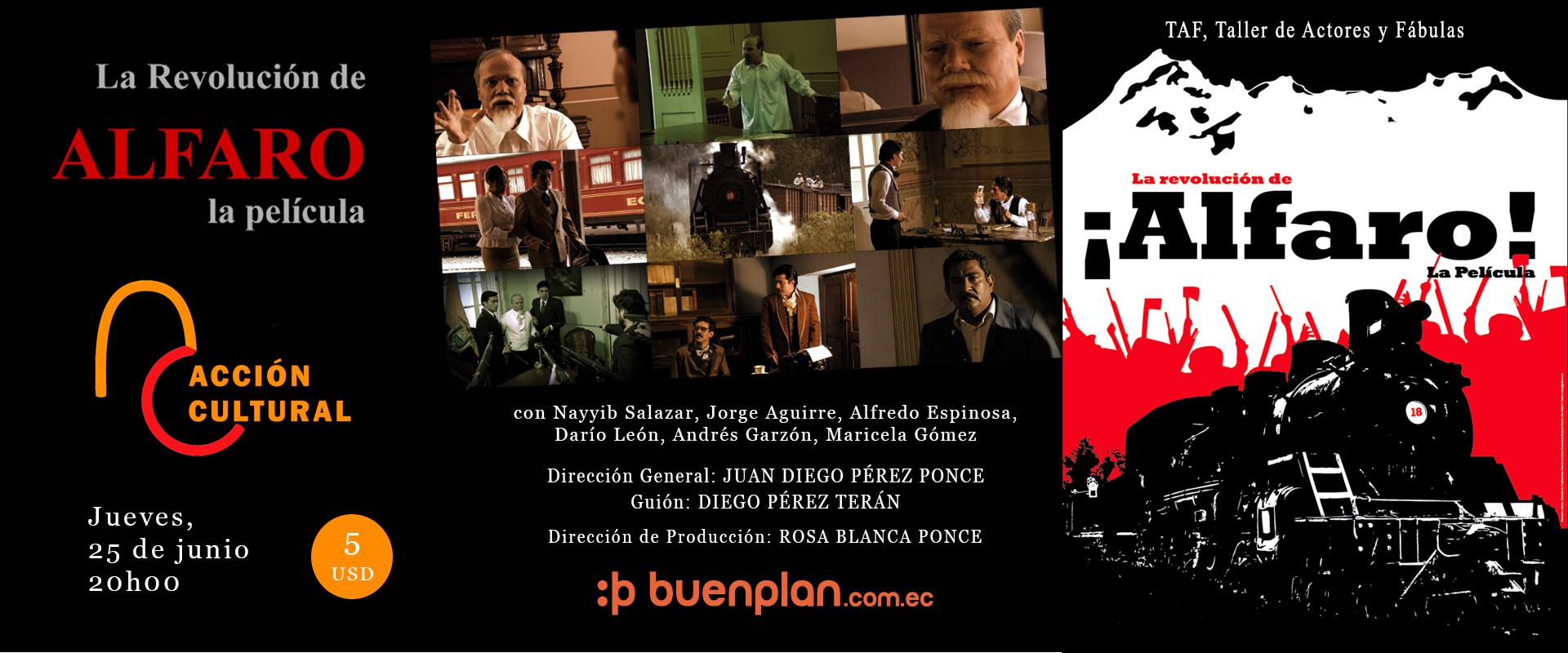 La Revolución de ALFARO, la película en , BuenPlan