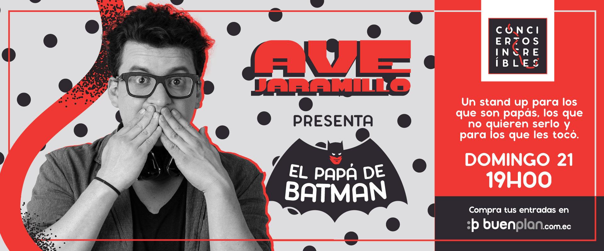 Ave presenta: El papá de Batman en , BuenPlan
