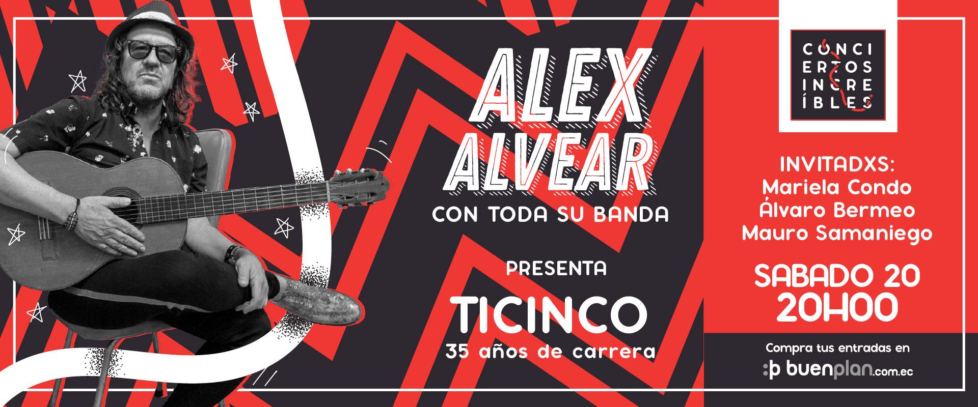 ALEX ALVEAR presenta ¨TICINCO¨ en , BuenPlan
