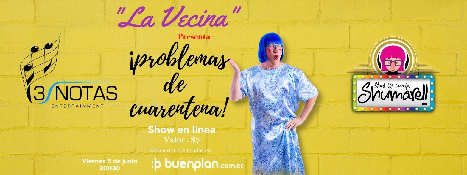 """La Vecina presenta """"Problemas de Cuarentena"""" (show en linea) en , BuenPlan"""